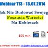 Thumbnail image for Webinar 113 – 13.07.2015 – Jak Nie Uzależniać Swojego Poczucia Wartości Od Kobiet?