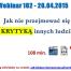 Thumbnail image for Webinar 102 – 20.04.2015 – Jak Radzić Sobie Z Negatywną Krytyką?