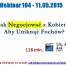 Thumbnail image for Webinar 104 – 11.05.2015 – Jak Negocjować z Kobietą, Aby Uniknąć Fochów?