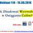 Thumbnail image for Webinar 119 – 16.05.2016 – Jak Zbudować Wytrwałość w Osiąganiu Celów?